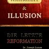 LESEPROBE: WAHRHEIT UND ILLUSION - DIE LETZTE REFORMATION
