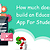 How much does it cost to build an Educational App For Student