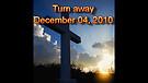 Turn away - December 04, 2010