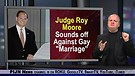 Judge Roy Moore sounds off against Gay