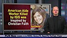 American Aide Worker Killed by ISIS was Inspired...