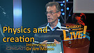 (3-22) Physics and creation – an interview wit...