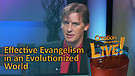 (2-21) Effective Evangelism in an Evolutionized ...