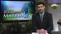 Secrets to a Successful Marriage, pt 3