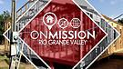Rio Grande Missions Update