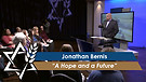 Jonathan Bernis: A Hope and a Future (Part 2) (M...