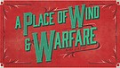 A Place of Wind & Warfare