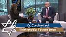 Dr. Caroline Leaf: Think and Eat Yourself Smart (Part 3) (August 10, 2016)