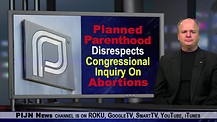 Planned Parenthood Disses Congressional Inquiry On Abortions