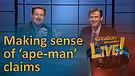 (6-02) Making sense of 'ape-man' claims