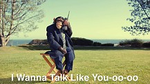 I Wanna Talk Like You-oo-oo