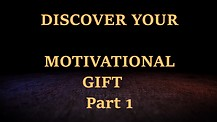 Discover Your Motivational Gift - Part 1