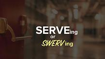 Serving or Swerving