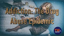 Addiction: The Drug Abuse Epidemic