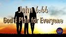 John 6:44: God's Plan for Everyone