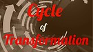 12-09-17 A Cycle of Transformation