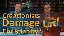 (7-10) Creationists damage Christianity?