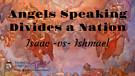 Angels Speaking Divides a Nation