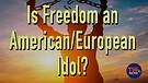 Is Freedom an American/European Idol?