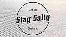 Get Lit, Stay Salty, Shake It - Pastor Karin Car...