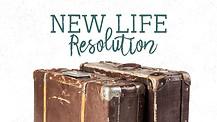 New Life Resolution- Pastor David Brabham