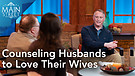 Pastor Duke Crawford   Counseling Husbands to Lo...