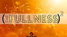 The Fullness (Squared) - Part 2
