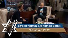 Rabbi Jonathan Bernis and Ezra Benjamin | Passover, Part 2