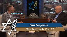 Jonathan Bernis and Ezra Benjamin | The Mezuzah, Part 2