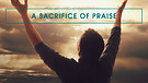 Praise, Thanksgiving and Worship (7): The Power ...