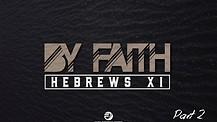 By Faith - Part 2