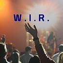 Predigtserie über das W.I.R. .... sind Gemeinde, geliebt, Töchter und Söhne des himmlischen Vaters....